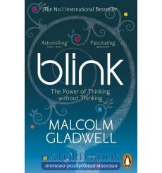 Книга Blink: The Power of Thinking without Thinking Malcolm Gladwell ISBN 9780141014593 купить Киев Украина
