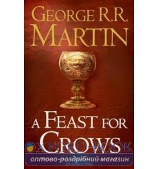 Книга A Song of Ice and Fire: A Feast for Crows (Book 4) (B format) Martin, George R. R. ISBN 9780007447862 купить Киев Украина