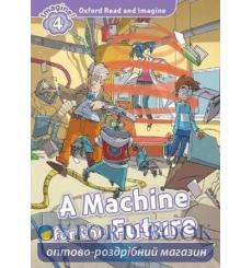 A Machine for the Future with Audio CD Paul Shipton 9780194019880 купить Киев Украина
