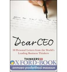 Dear CEO: 50 Personal Letters from the Worlds Leading Business Thinkers 9781472950680 купить Киев Украина