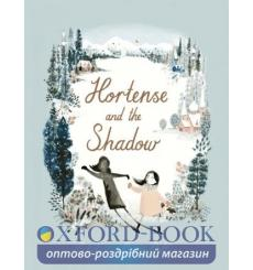 Книга Hortense and the Shadow Lauren OHara, Natalia O'Hara ISBN 9780141374024 купить Киев Украина