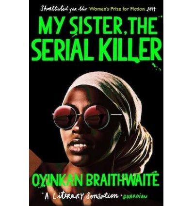 Книга My Sister, The Serial Killer ISBN: 9781786495983