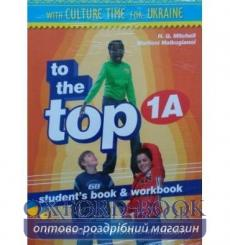 Учебник To the Top 1A Students Book + workbook with CD-ROM with Culture Time for Ukraine Mitchell, H.Q. ISBN 9786180501582 ку...