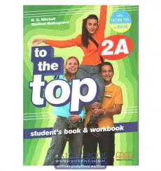 Учебник To the Top 2A Students Book + workbook with CD-ROM with Culture Time for Ukraine Mitchell, H.Q. ISBN 9786180501605 ку...
