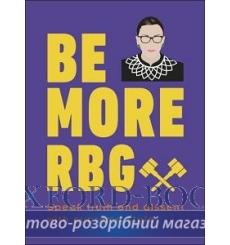 Be More RBG: Speak Truth and Dissent with Supreme Style купить Киев Украина
