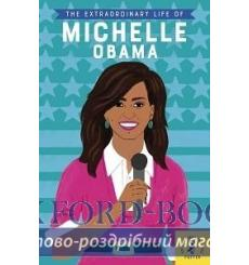 The Extraordinary Life of Michelle Obama купить Киев Украина
