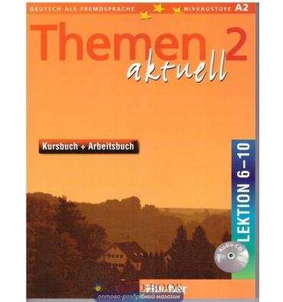 Themen aktuell 2Kursbuch + Arbeitsbuch, Lektion 6-10