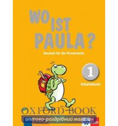 Wo ist Paula? Arbeitsbuch 1