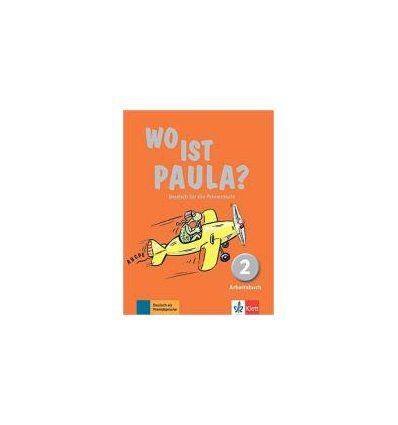Wo ist Paula? Arbeitsbuch 2