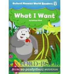 Книга Oxford Phonics World Readers 1 What I Want 9780194589048 купить Киев Украина