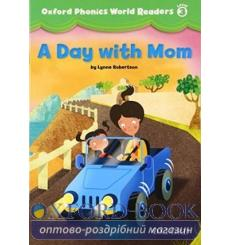 Книга Oxford Phonics World Readers 3 A Day with Mom 9780194589116 купить Киев Украина