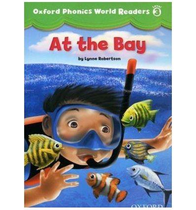 Oxford Phonics World Readers 3 At the Bay