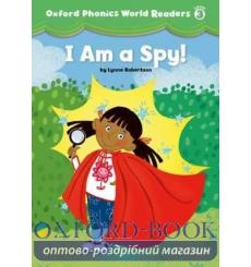 Книга Oxford Phonics World Readers 3 I am a Spy! 9780194589123 купить Киев Украина