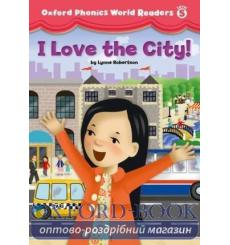Книга Oxford Phonics World Readers 5 I Love the City! 9780194589178 купить Киев Украина