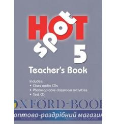Книга для учителя Hot Spot 5 Teachers Book with Class CDs and Test CD ISBN 9780230408807 купить Киев Украина