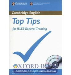 Тесты Top Tips for IELTS General Book with CD-ROM with full practice test and Speaking test video 9781906438739 купить Киев У...
