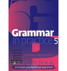 Grammar in Practice 5 exercises with tests