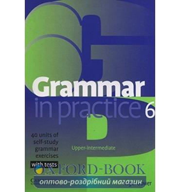 Grammar in Practice 6 exercises with tests