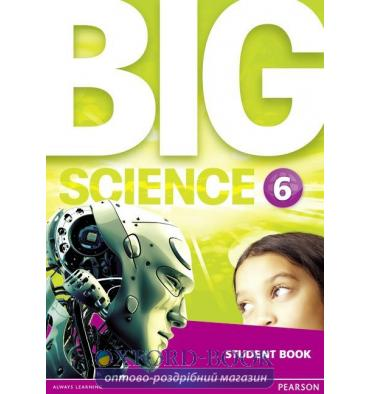Учебник Big Science Level 6 Students Book ISBN 9781292144665
