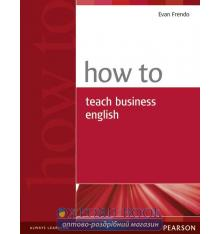 Книга How to Teach Business English New ISBN 9780582779969