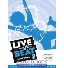 Книга для учителя Live Beat 2 Teachers Book ISBN 9781447952824