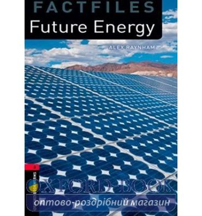 Oxford Bookworms Factfiles 3 Future Energy