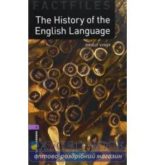 Oxford Bookworms Factfiles 4 The History of the English Language
