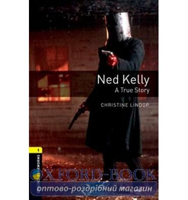 Oxford Bookworms Library 3rd Edition 1 Ned Kelly: A True Story