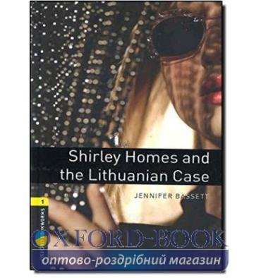 Oxford Bookworms Library 3rd Edition 1 Shirley Homes & the Lithuanian Case