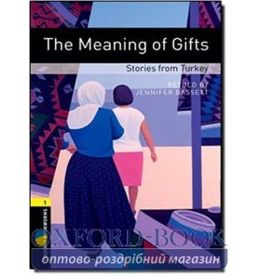 Oxford Bookworms Library 3rd Edition 1 The Meaning of Gifts. Stories from Turkey