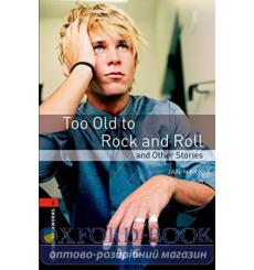 Книга Oxford Bookworms Library 3rd Edition 2 Too Old to Rock and Roll & Other Stories 9780194790741 купить Киев Украина