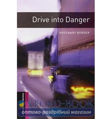 Oxford Bookworms Library 3rd Edition Starter Drive into Danger
