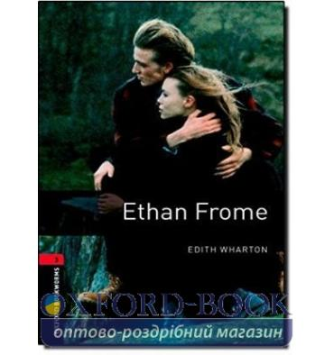 Oxford Bookworms Library 3rd Edition 3 Ethan Frome