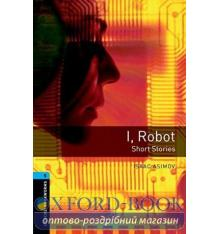 Oxford Bookworms Library 3rd Edition 5 I, Robot. Short Stories