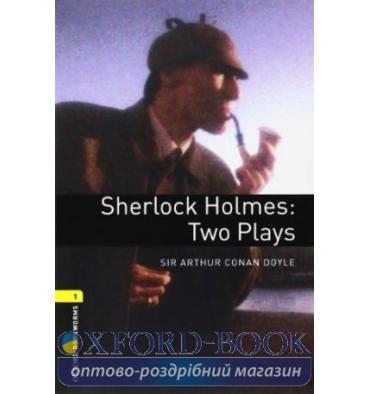 Oxford Bookworms Library Plays 3rd Edition 1 Sherlock Holmes: Two Plays + Audio CD