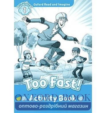 Oxford Read and Imagine 1 Too Fast! Activity Book