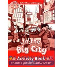 Oxford Read and Imagine 2 In the Big City Activity Book