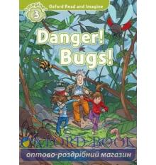 Oxford Read and Imagine 3 Danger! Bugs!
