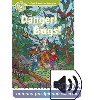 Oxford Read and Imagine 3 Danger! Bugs! + Audio CD