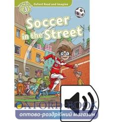 Oxford Read and Imagine 3 Soccer in the Street + Audio CD 9780194019798 купить Киев Украина