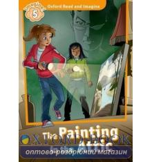Oxford Read and Imagine 5 The Painting in the Attic