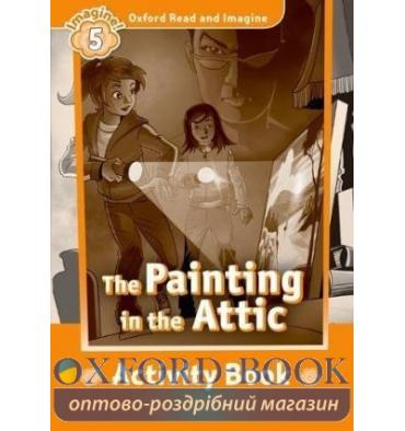 Oxford Read and Imagine 5 The Painting in the Attic Activity Book