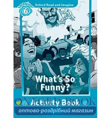 Oxford Read and Imagine 6 Whats So Funny? Activity Book