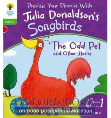 Oxford Reading Tree Practise Phonics with Julia Donaldson's Songbirds Stage 2 The Odd Pet and Other Stories