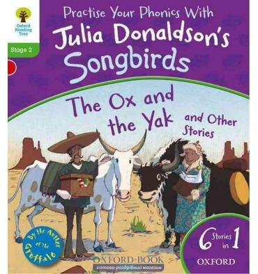 Oxford Reading Tree Practise Phonics with Julia Donaldson's Songbirds Stage 2 The Ox and the Yak and Other Stories