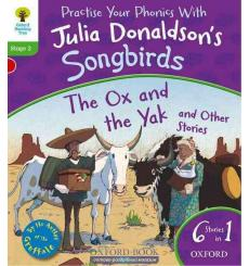 Oxford Reading Tree Practise Phonics with Julia Donaldson\\'s Songbirds Stage 2 The Ox and the Yak and Other Stories купить К...