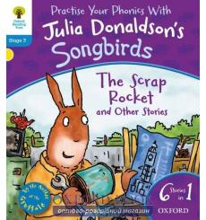 Oxford Reading Tree Practise Phonics with Julia Donaldson\\'s Songbirds Stage 3 The Scrap Rocket and Other Stories купить Кие...