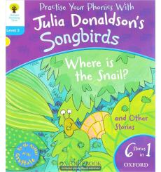 Oxford Reading Tree Practise Phonics with Julia Donaldson\\'s Songbirds Stage 3 Where is the Snail? and Other Stories купить ...