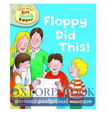 Oxford Reading Tree Read with Biff, Chip and Kipper 1 Floppy Did This!