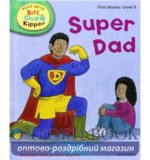 Oxford Reading Tree Read with Biff, Chip and Kipper 3 Super Dad
